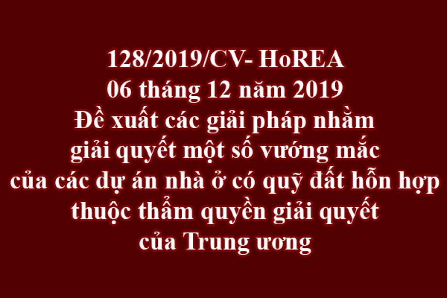 128/2019/CV- HoREA, đề xuất các giải pháp nhằm giải quyết một số vướng mắc của các dự án nhà ở có quỹ đất hỗn hợp thuộc thẩm quyền giải quyết của Trung ương