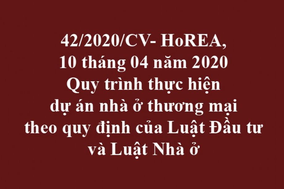 42/2020/CV- HoREA, ngày 10/04/2020 Quy trình thực hiện dự án nhà ở thương mại theo quy định của Luật Đầu tư và Luật Nhà ở