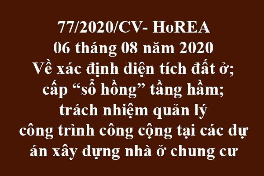 """77/2020/CV-HoREA, ngày 06 tháng 08 năm 2020 Về xác định diện tích đất ở; cấp """"sổ hồng"""" tầng hầm; trách nhiệm quản lý công trình công cộng tại các dự án xây dựng nhà ở chung cư"""