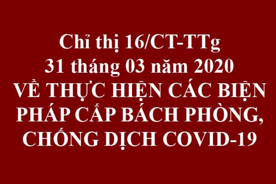 Chỉ thị 16/CT-TTg của Thủ tướng CP, ngày 31 tháng 03 năm 2020 về về thực hiện các biện pháp các biện pháp phòng, chống dịch Covid-19