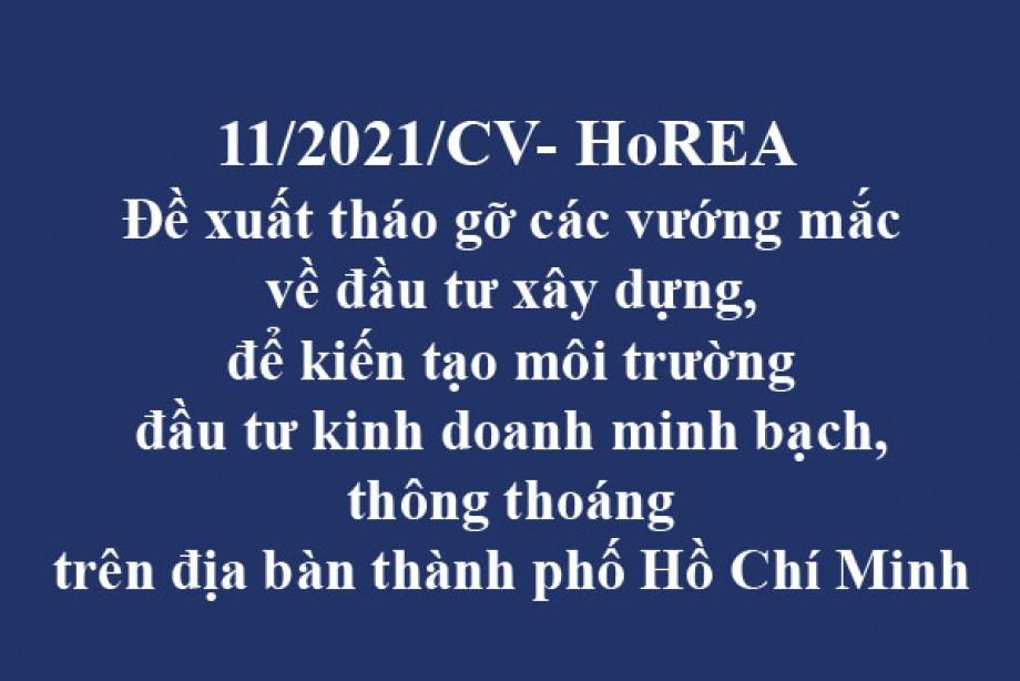 11/2021/CV-HoREA, ngày 26 tháng 02 năm 2021 Đề xuất tháo gỡ các vướng mắc về đầu tư xây dựng, để kiến tạo môi trường đầu tư kinh doanh minh bạch, thông thoáng trên địa bàn thành phố Hồ Chí Minh