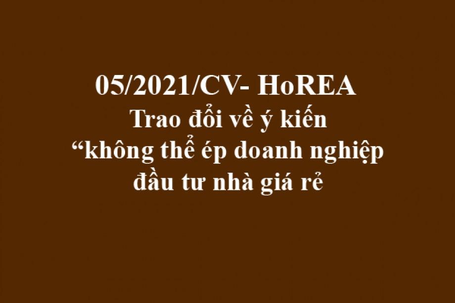 """05/2021/CV-HoREA, ngày 20 tháng 01 năm 2021 Trao đổi về ý kiến """"không thể ép doanh nghiệp đầu tư nhà giá rẻ"""