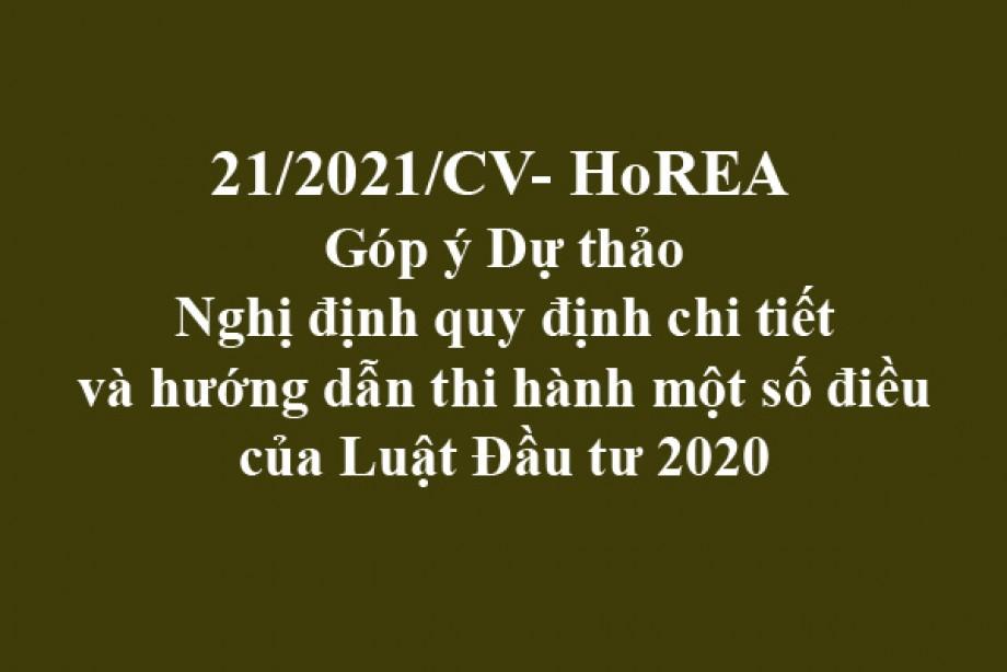 Công văn 21/2021/CV-HoREA, ngày 22 tháng 03 năm 2021 Góp ý Dự thảo Nghị định quy định chi tiết và hướng dẫn thi hành một số điều của Luật Đầu tư 2020
