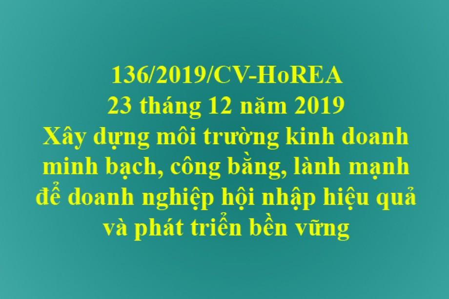 136/2019/CV-HoREA, xây dựng môi trường kinh doanh minh bạch, công bằng, lành mạnh để doanh nghiệp hội nhập hiệu quả và phát triển bền vững
