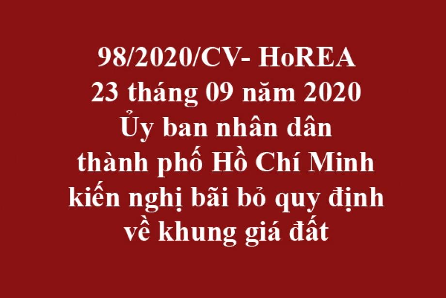 98/2020/CV- HoREA, ngày 23 tháng 09 năm 2020 Ủy ban nhân dân thành phố Hồ Chí Minh kiến nghị bãi bỏ quy định về khung giá đất