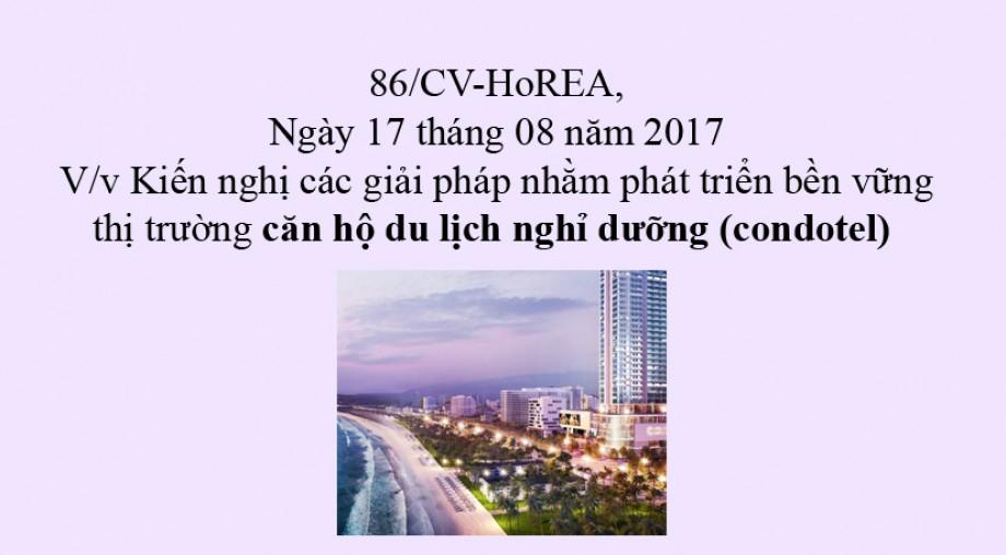 86/CV-HoREA, ngày 17 tháng 8 năm 2017, kiến nghị các giải pháp nhằm phát triển bền vững thị trường căn hộ du lịch nghỉ dưỡng (condotel)