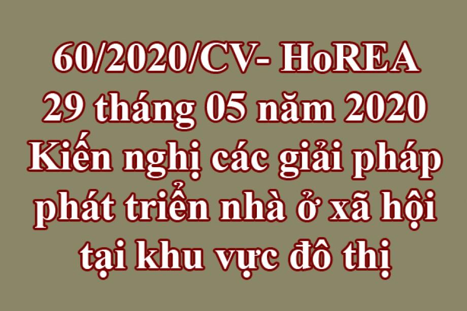 60/2020/CV-HoREA, ngày 29 tháng 05 năm 2020 Kiến nghị các giải pháp phát triển nhà ở xã hội tại khu vực đô thị